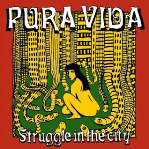 Pura vida struggle in the city